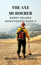 The Axe Murderer: Barry Holmes Investigates