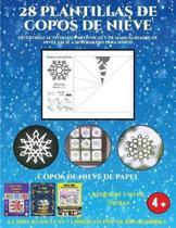 Copos De Nieve De Papel (Divertidas Actividades Artisticas Y De Manualidades De Nivel Facil a Intermedio Para Ninos)