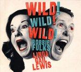 Robbie & Linda Gai Fulks - Wild! Wild! Wild!
