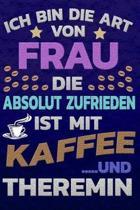 Ich bin die Art von Frau die absolut zufrieden ist mit Kaffee und Theremin