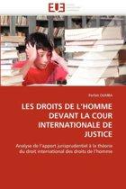 Les Droits de l''homme Devant La Cour Internationale de Justice