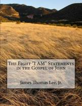 The Eight I Am Statements in the Gospel of John
