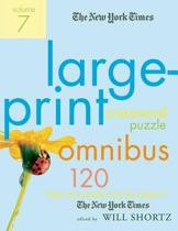 The New York Times Large-Print Crossword Puzzle Omnibus, Volume 7