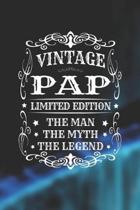 Vintage Pap Limited Edition The Man Myth The Legend: Family life Grandpa Dad Men love marriage friendship parenting wedding divorce Memory dating Jour