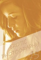 Erotic Photography Volume 15 - A sexy photo book