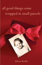 All Good Things Come Wrapped in Small Parcels