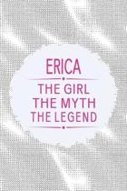 Erica the Girl the Myth the Legend