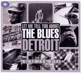 Let Me Tell You About The Blues: Detroit