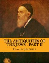 The Antiquities of the Jews - Part II