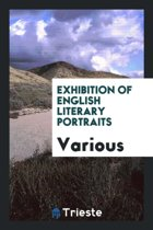 Exhibition of English Literary Portraits
