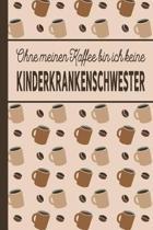 Ohne meinen Kaffee bin ich keine Kinderkrankenschwester