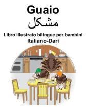 Italiano-Dari Guaio/مشکل Libro illustrato bilingue per bambini