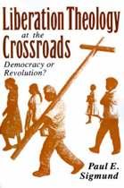 Liberation Theology at the Crossroads