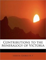 Contributions to the Mineralogy of Victoria