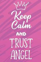 Keep Calm And Trust Angel: Funny Loving Friendship Appreciation Journal and Notebook for Friends Family Coworkers. Lined Paper Note Book.