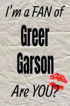 I'm a Fan of Greer Garson Are You? Creative Writing Lined Journal
