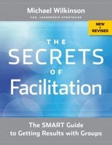 The Secrets of Facilitation, New and Revised