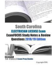 South Carolina ELECTRICIAN LICENSE Exam ExamFOCUS Study Notes & Review Questions