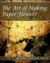 The Art of Making Paper Flowers