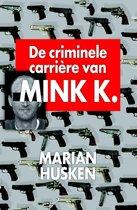 De criminele carriere van Mink K.E