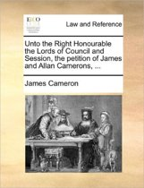 Unto the Right Honourable the Lords of Council and Session, the Petition of James and Allan Camerons, ...