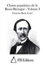 Chants Populaires de la Basse-Bretagne - Volume I