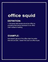 Urban Dictionary 'office Squid' Funny Notebook. Journal & Exercise Book (Blue)