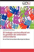 El Trabajo Sociocultural En La Gestion de Extension Universitaria