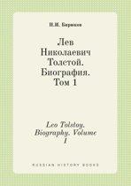 Leo Tolstoy. Biography. Volume 1