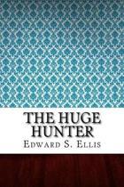 The Huge Hunter