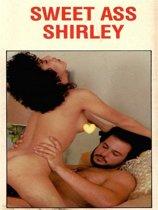 Sweet Ass Shirley - Adult Erotica