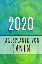 2020 Tagesplaner von Janin: Personalisierter Kalender f�r 2020 mit deinem Vornamen