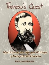 Thoreau's Quest: Mysticism In the Life and Writings of Henry David Thoreau