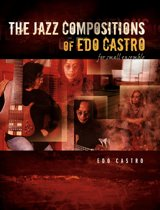 The Jazz Compositions of Edo Castro - For Small Ensemble