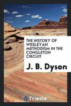 The History of Wesleyan Methodism in the Congleton Circuit