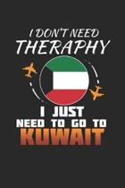 I Don't Need Therapy I Just Need To Go To Kuwait: Kuwait Notebook - Kuwait Vacation Journal - Handlettering - Diary I Logbook - 110 White Blank Pages