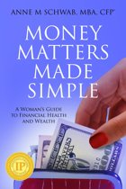 Money Matters Made Simple: A Woman's Guide to Financial Health and Wealth