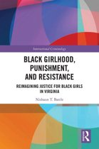 Black Girlhood, Punishment, and Resistance