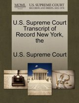 The U.S. Supreme Court Transcript of Record New York