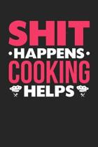 Shit Happens Cooking Helps