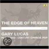 The Edge of Heaven: Gary Lucas Plays Mid-Century Chinese Pop