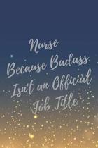 Nurse Because Badass Isn't an Official Job Title