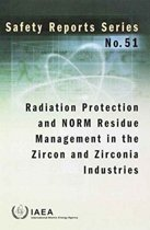 Radiation Protection and NORM Residue Management in the Zircon and Zirconia Industries