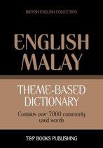Theme-based dictionary British English-Malay - 7000 words