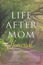 Life After Mom Journal