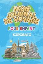 Mon Journal de Voyage Kiribati Pour Enfants: 6x9 Journaux de voyage pour enfant I Calepin � compl�ter et � dessiner I Cadeau parfait pour le voyage de