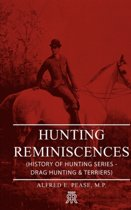 Hunting Reminiscences (History of Hunting Series - Drag Hunting & Terriers)