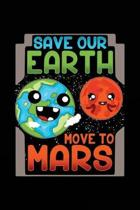 Save Our Earth Move to Mars
