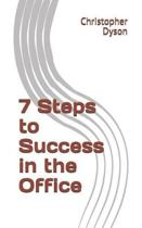 7 Steps to Success in the Office