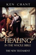 Healing in the Whole Bible - New Testament